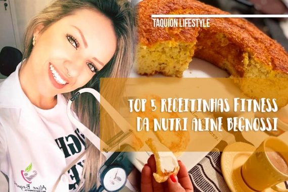Receitas fitness: top cinco da nutricionista Aline Begnossi